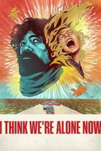 "Poster de la película ""I Think We're Alone Now"""